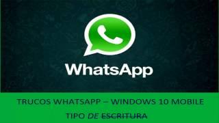 TRUCOS WHATSAPP – WINDOWS 10 MOBILE