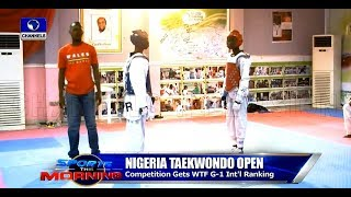 Nigeria Taekwondo Open Gets WTF G-1 Ranking |Sports This Morning|