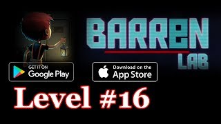 Barren Lab Level 16 (Android/ios) Gameplay