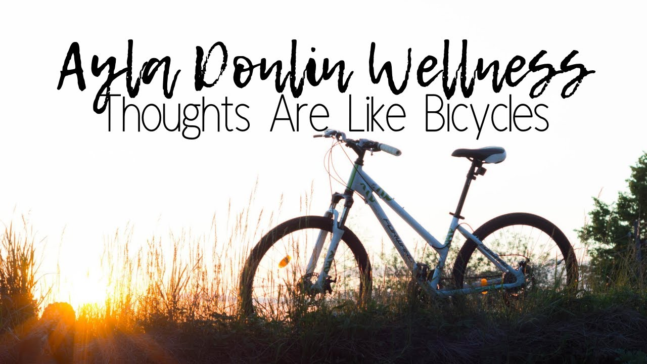 Thoughts Are Like Bicycles