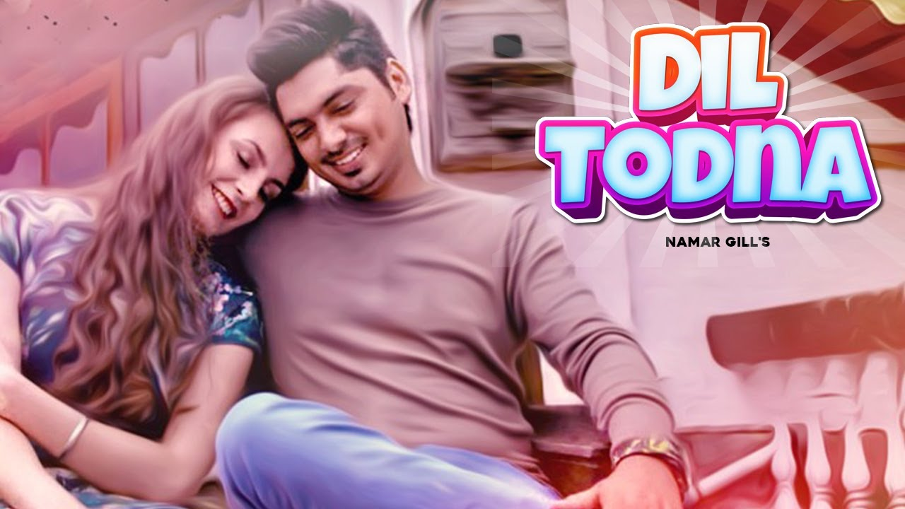 Dil Todna (Lyrical Video) | Namr Gill  New Punjabi Songs 2021 | Jass Records