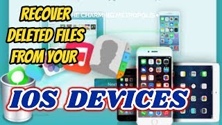 Recover Deleted Files from all IOS devices IPHONE TIPS AND TRICKS