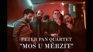 Peter Pan Quartet Mos u Mërzit