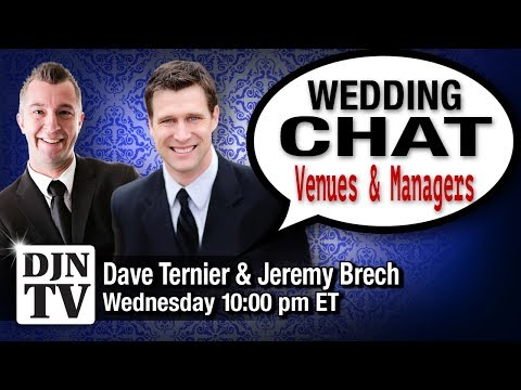 DJs Venues and Catering Managers | Wedding Chat with Dave Ternier and Jeremy Brech | #DJNTV #30