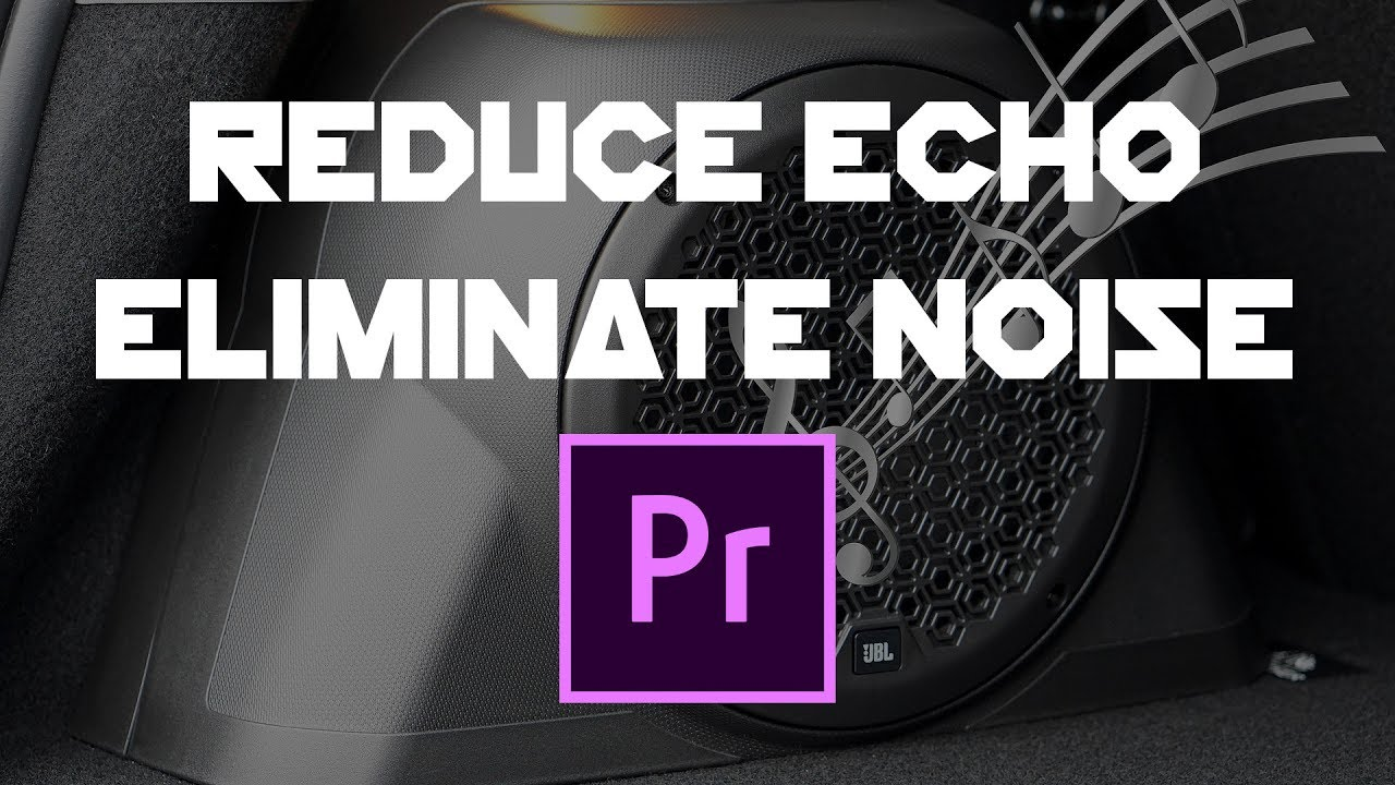 How to Reduce Room Echo and Background Noise | Premier CC 2017 Tutorial
