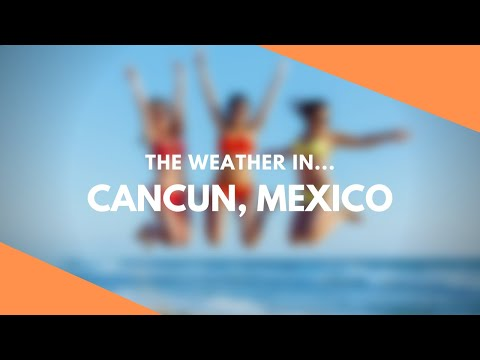 The Weather In Cancun