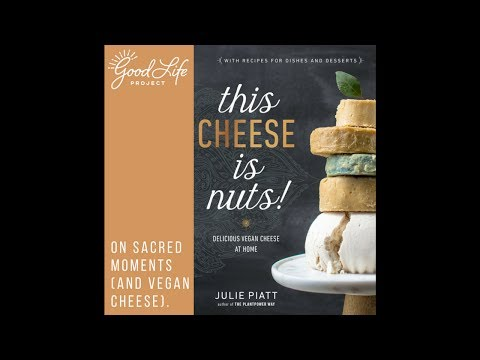 Julie Piatt aka SriMati: On Sacred Moments (and Vegan Cheese).