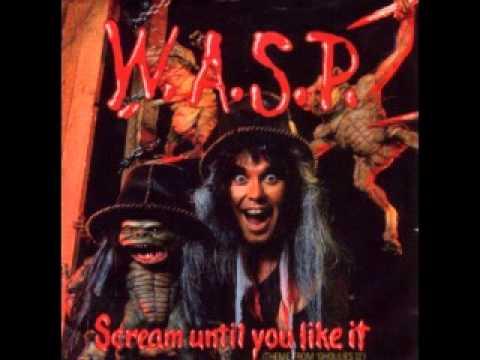 W.A.S.P. Scream Until You Like It (HQ)
