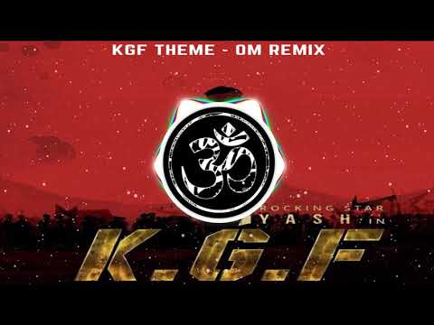 KGF THEME - OM REMIX