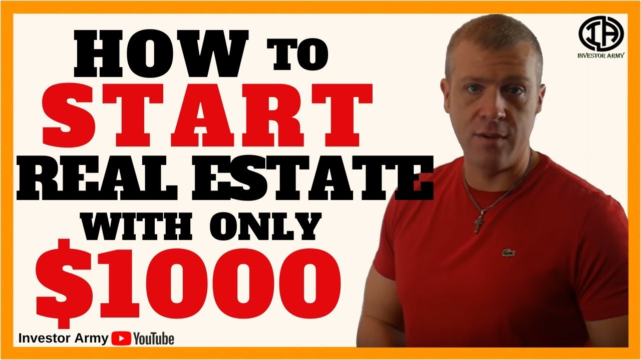 How To Start Real Estate With Only $1000