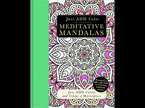 Flip Through Just Add Color Meditative Mandalas Coloring Book