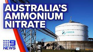 Concern over Australia's own ammonium nitrate plant   9 News Australia