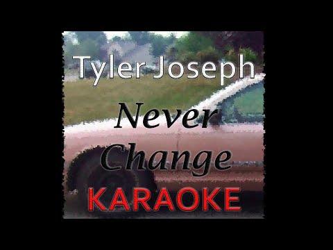 Tyler Joseph - Never Change (Karaoke)