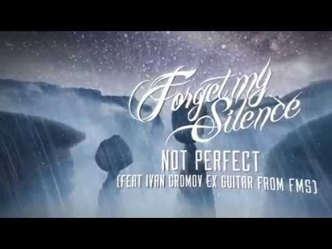Forget My Silence - Not Perfect (feat Ivan Gromov ex guitar from fms)
