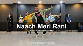 Deepak Tulsyan - Naach Meri Rani | Dance Choreography | Guru Randhawa | Nora Fatehi