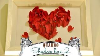Shadow Box 2 Quadro (frame) D.i.y. | Fazendo Arte 13 | #pocfazendoarte