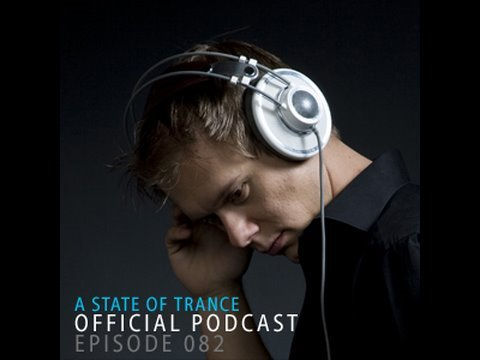 A State Of Trance Official Podcast Episode 082