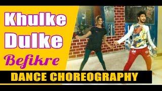 Dance On Khulke Dulke | Befikre | Ranveer Singh, Vaani Kapoor | Vicky Patel Choreography khul ke dul