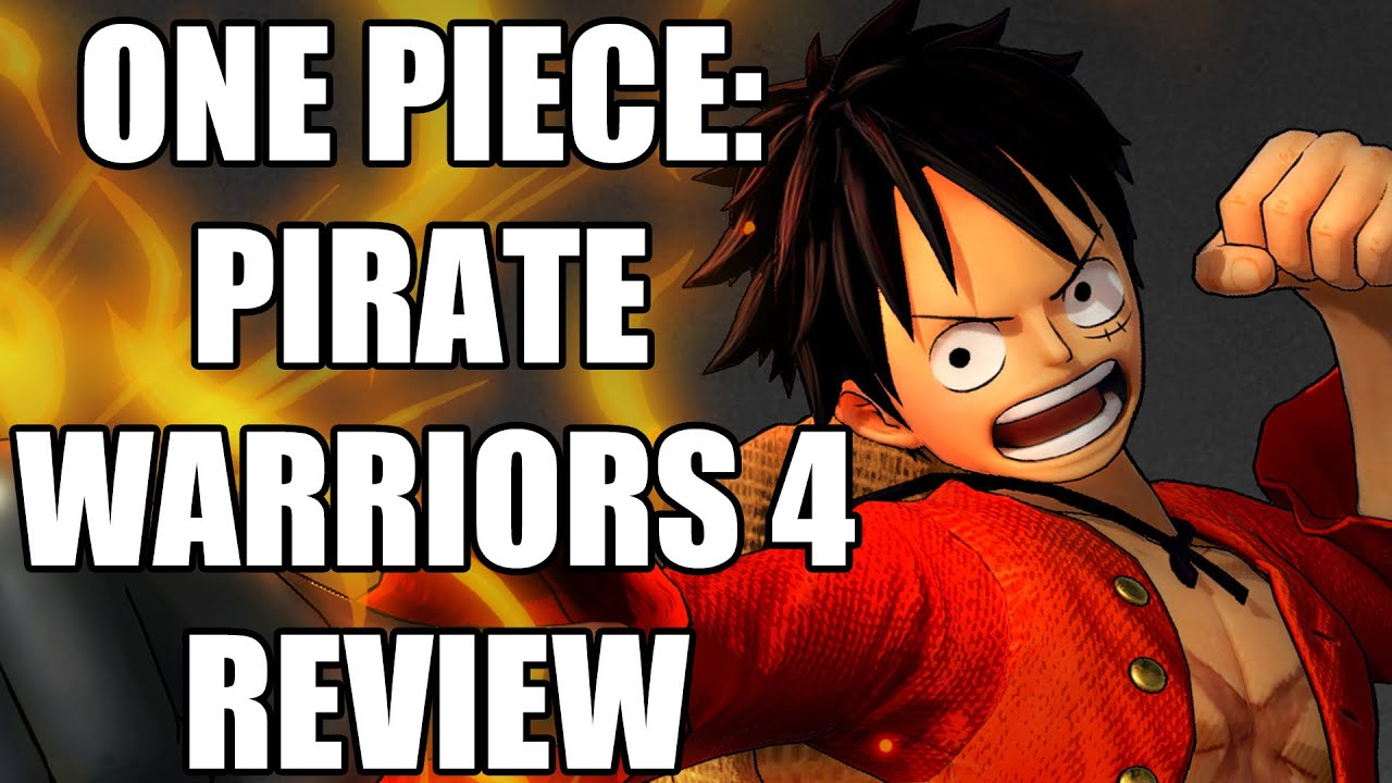 One Piece: Pirate Warriors 4 Review - The Final Verdict (Video Game Video Review)