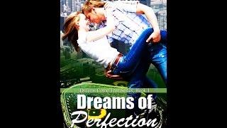 Dreams of Perfection (Book #1 in the Dreams Come True Series)