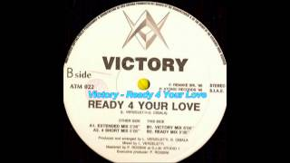 Victory - Ready 4 Your Love (Victory Mix)