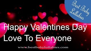 Happy Valentines Day ! Soothing Lullabies Lullaby for Babies to Go ...