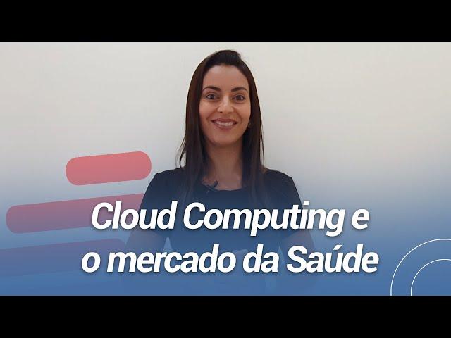 Cloud Computing e o mercado da Saúde | FWC