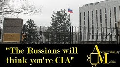 "Embassy of Russia- ""The Russians will think you're CIA!"""