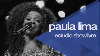 Paula Lima no Estúdio Showlivre - Apresentação na íntegra