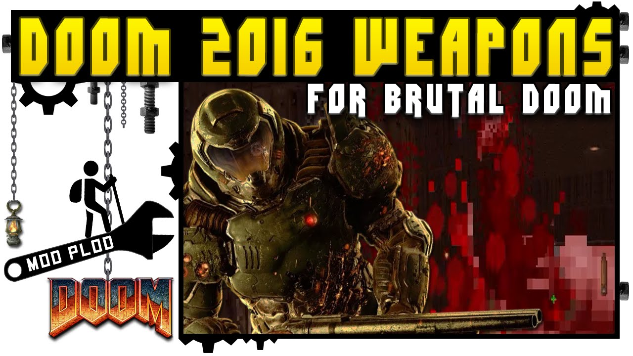 DOOM 2016 Weapons For Brutal Doom | Mod Plod (Doom) – OverTheGun