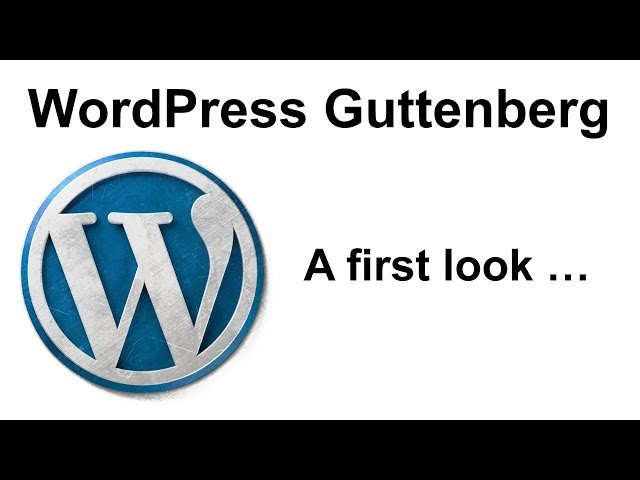 #02 WordPress Gutenberg Editor - A first look at the Wordpress 5.0 Gutenberg Editor - 2018