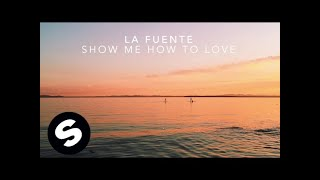 La Fuente - Show Me How To Love