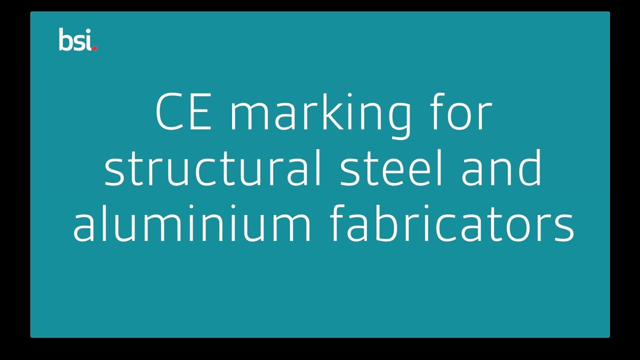 BS EN 1090 - Structural Steel and Aluminium CE Marking | BSI