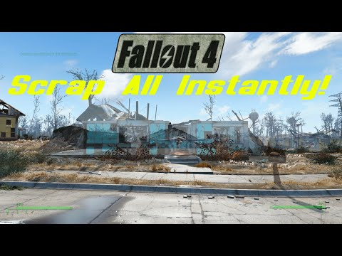 Fallout 4 - Scrap All Instantly!