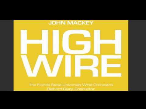 John Mackey : HIGH WIRE