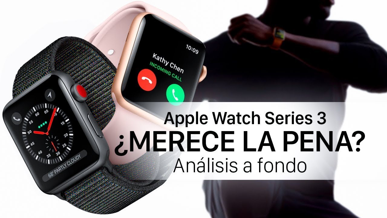 5fdcae054117 Apple Watch Series 3 análisis a fondo