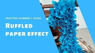 Crafting Number 1 using Ruffled Paper Effect-Do-it-yourself (DIY)