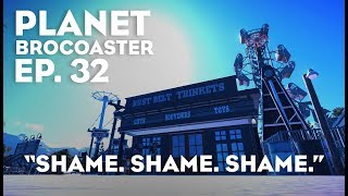 "Planet Brocoaster - Ep. 32: ""Shame. Shame. Shame."" (Planet Coaster) HD"