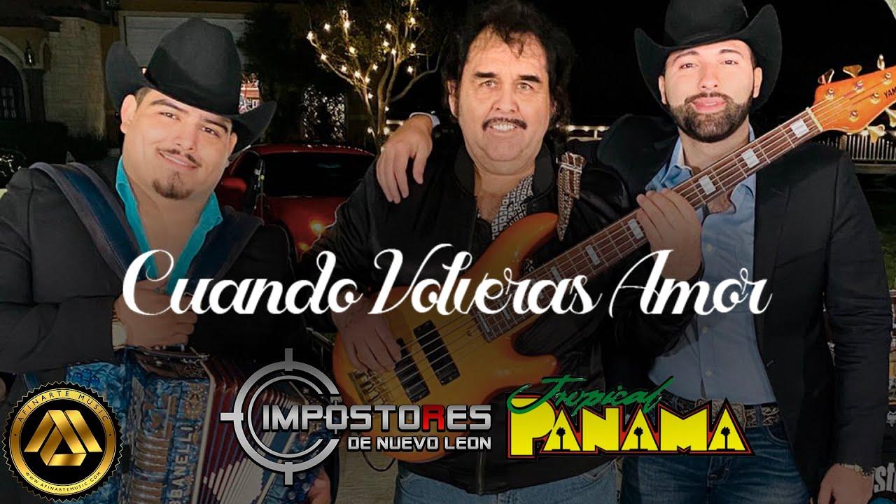 Impostores de Nuevo Leon & Tropical Panama - Cuándo Volverás Amor ...