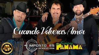 Impostores de Nuevo Leon & Tropical Panama - Cuándo Volverás Amor (Video Musical)