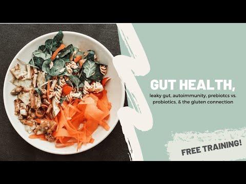 Gut Health, leaky gut, autoimmunity, prebiotics vs. probiotics, & the gluten connection
