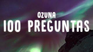 Ozuna - 100 Preguntas (Lyrics / Letra)