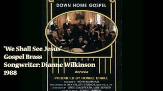 """We Shall See Jesus"" - Gospel Brass (1988)"