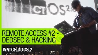 Watch Dogs 2: Remote Access Episode #2 -