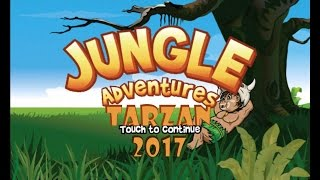 TARZAN 2017 ( JUNGLE ADVENTURE GAME PLAY ANDROID )
