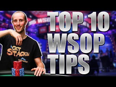TOP 10 TIPS TO SUCCEED AT THE 2017 WSOP!