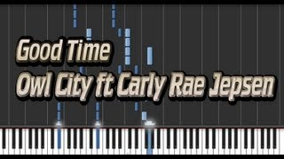 Good Time | Owl City ft Carly Rae Jepsen | Synthesia Piano Cover Tutorial + Sheet Music