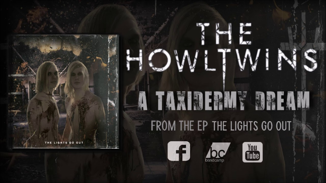 The Howl Twins - A Taxidermy Dream