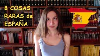 8 cosas RARAS de ESPAÑA. Opinión de una RUSA