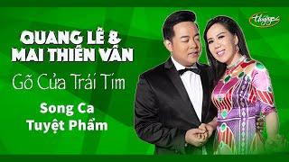 Quang Lê & Mai Thiên Vân   Gõ Cửa Trái Tim   Song Ca Nhạc Vàng
